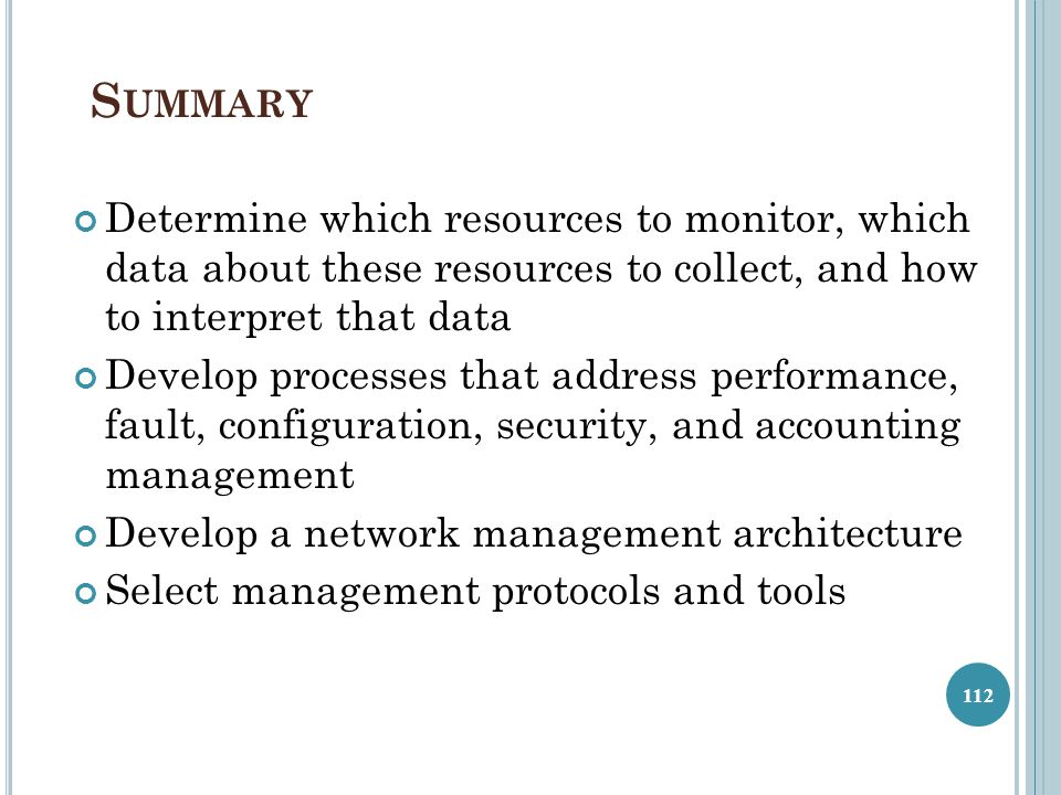 Summary Determine which resources to monitor, which data about these resources to collect, and how to interpret that data.
