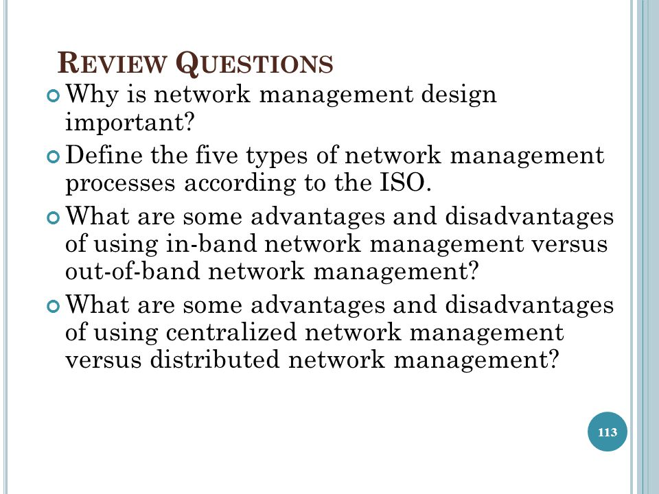 Review Questions Why is network management design important