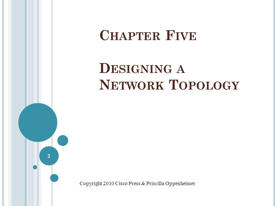 Chapter Five Designing a Network Topology