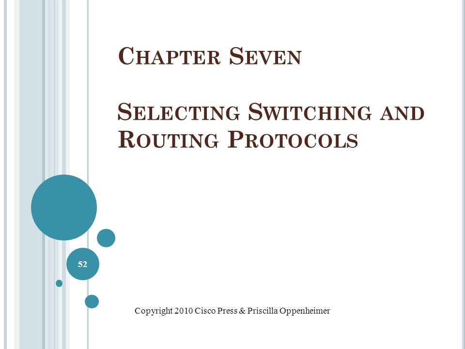 Chapter Seven Selecting Switching and Routing Protocols