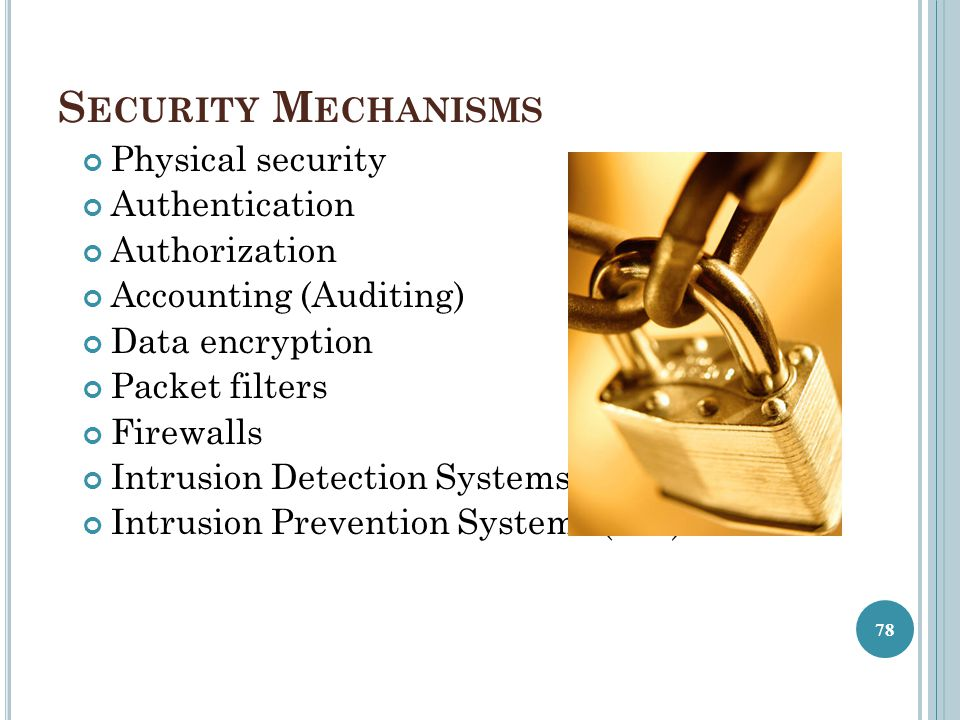 Security Mechanisms Physical security Authentication Authorization