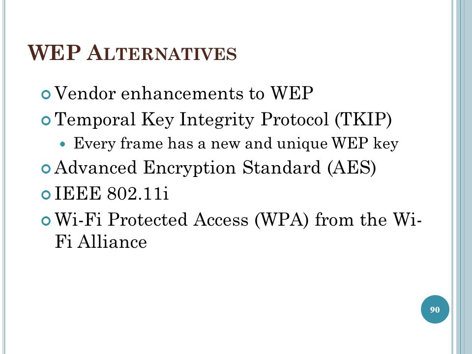 WEP Alternatives Vendor enhancements to WEP