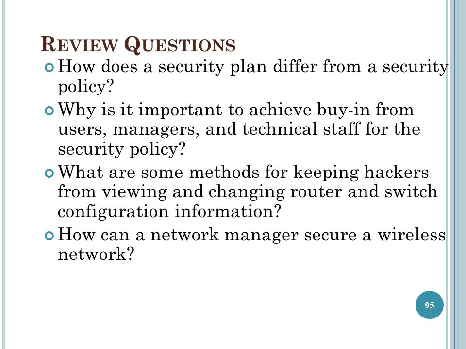 Review Questions How does a security plan differ from a security policy