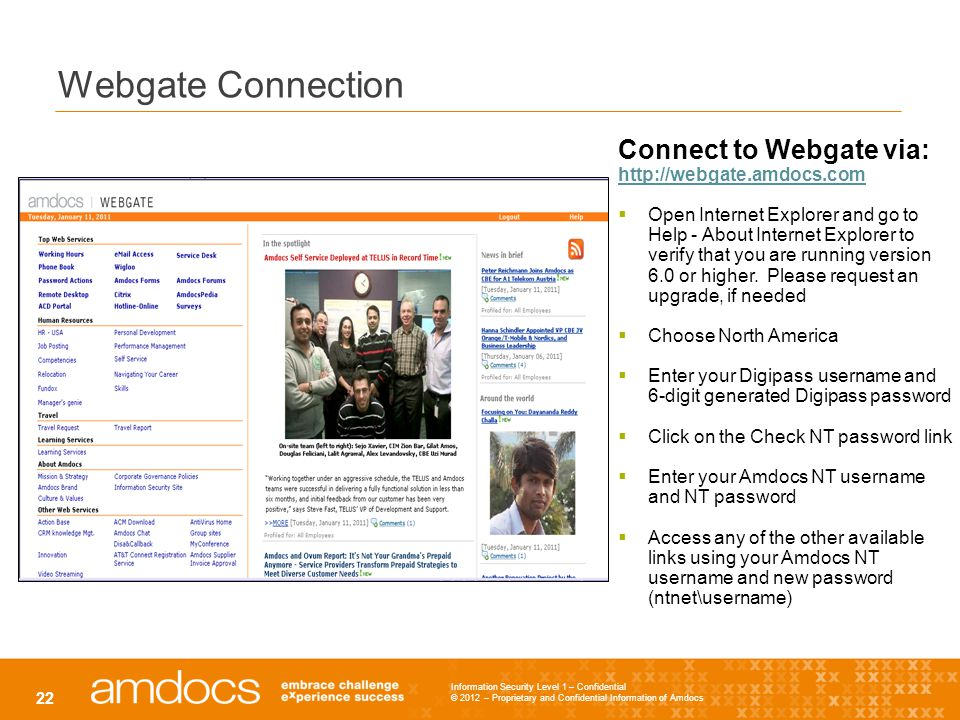 Webgate Connection Connect to Webgate via: http://webgate.amdocs.com