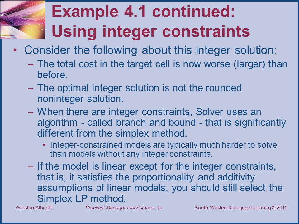 Example 4.1 continued: Using integer constraints