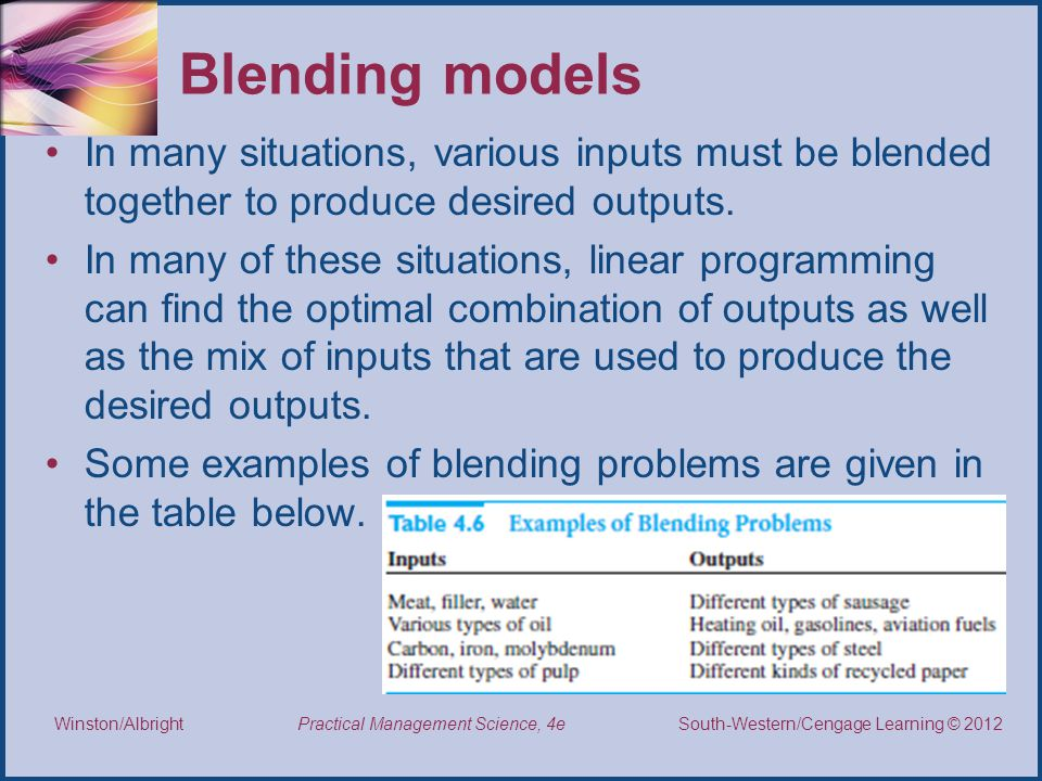 Blending models In many situations, various inputs must be blended together to produce desired outputs.