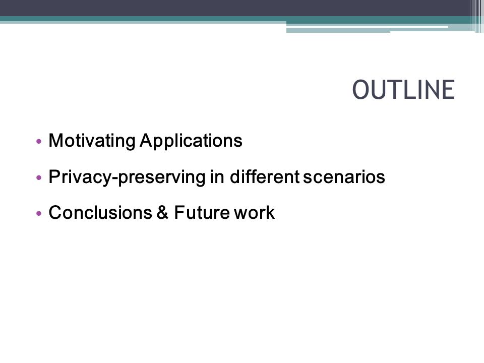 OUTLINE Motivating Applications