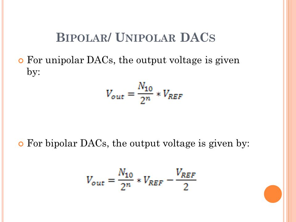 Bipolar/ Unipolar DACs