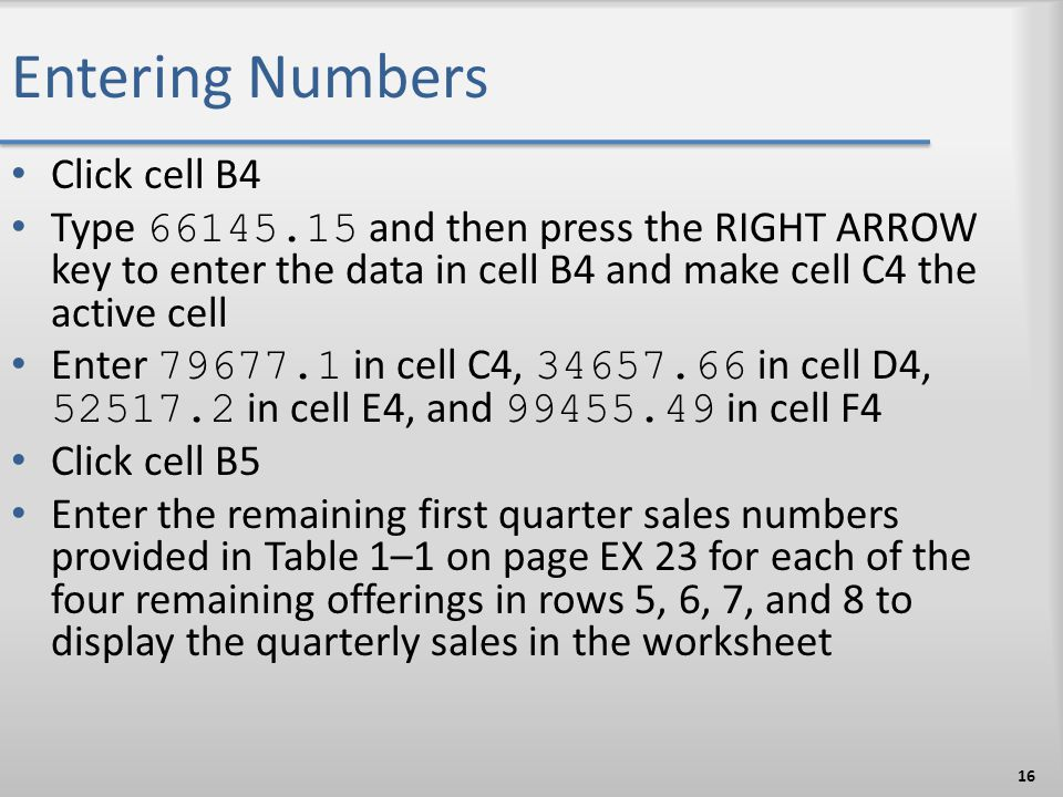 Entering Numbers Click cell B4
