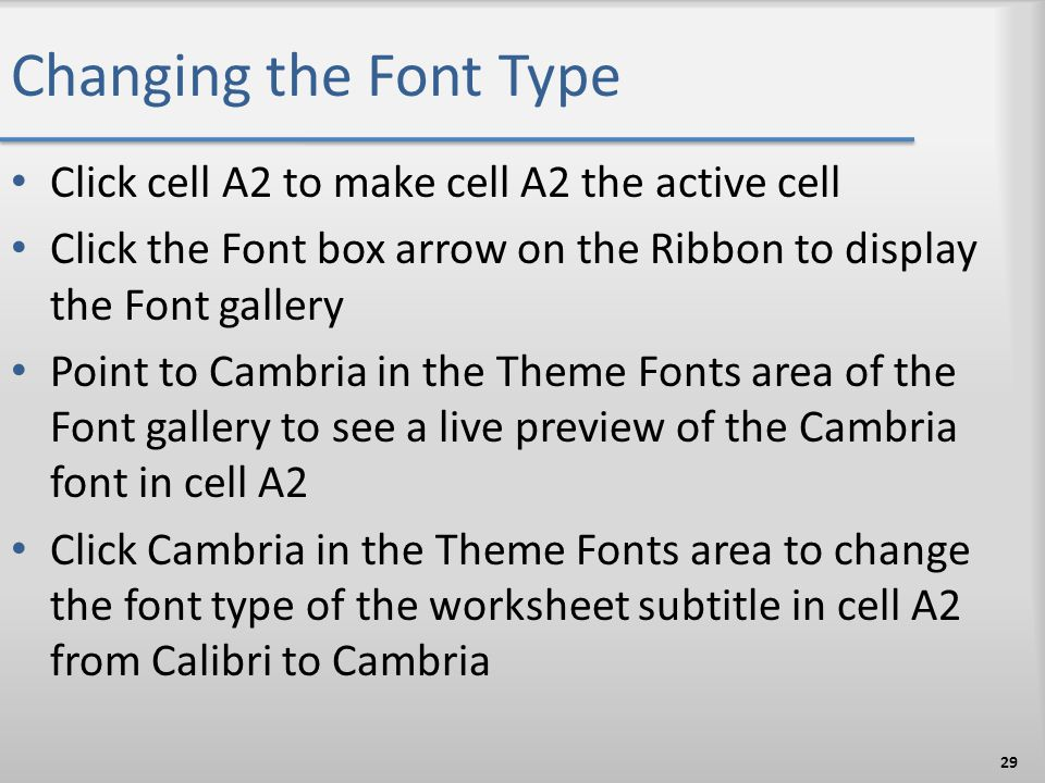 Changing the Font Type Click cell A2 to make cell A2 the active cell