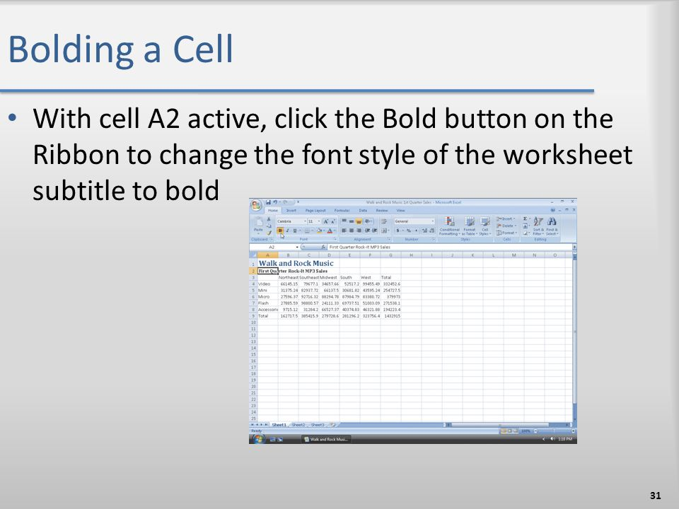 Bolding a Cell With cell A2 active, click the Bold button on the Ribbon to change the font style of the worksheet subtitle to bold.