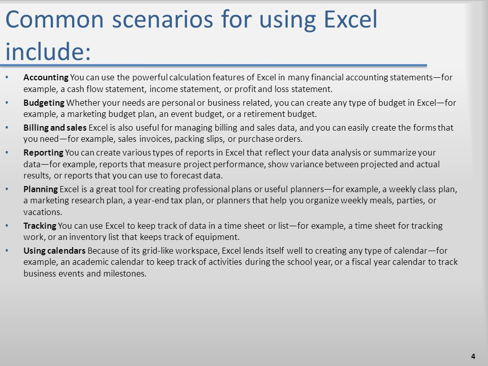 Common scenarios for using Excel include:
