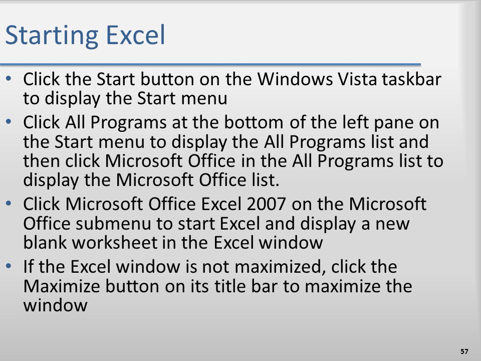 Starting Excel Click the Start button on the Windows Vista taskbar to display the Start menu.