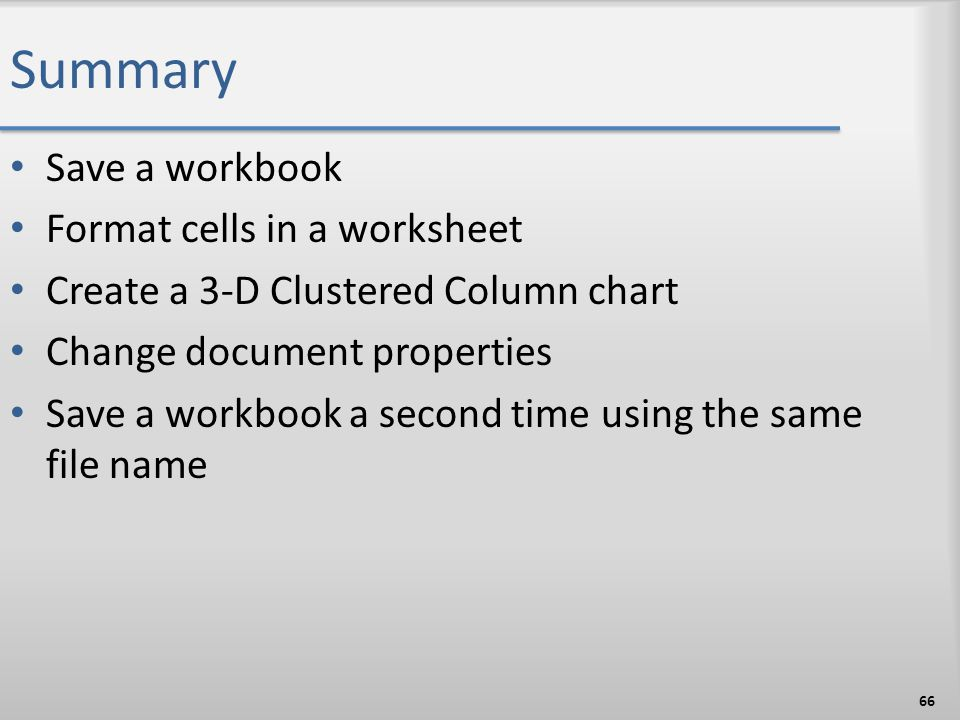 Summary Save a workbook Format cells in a worksheet
