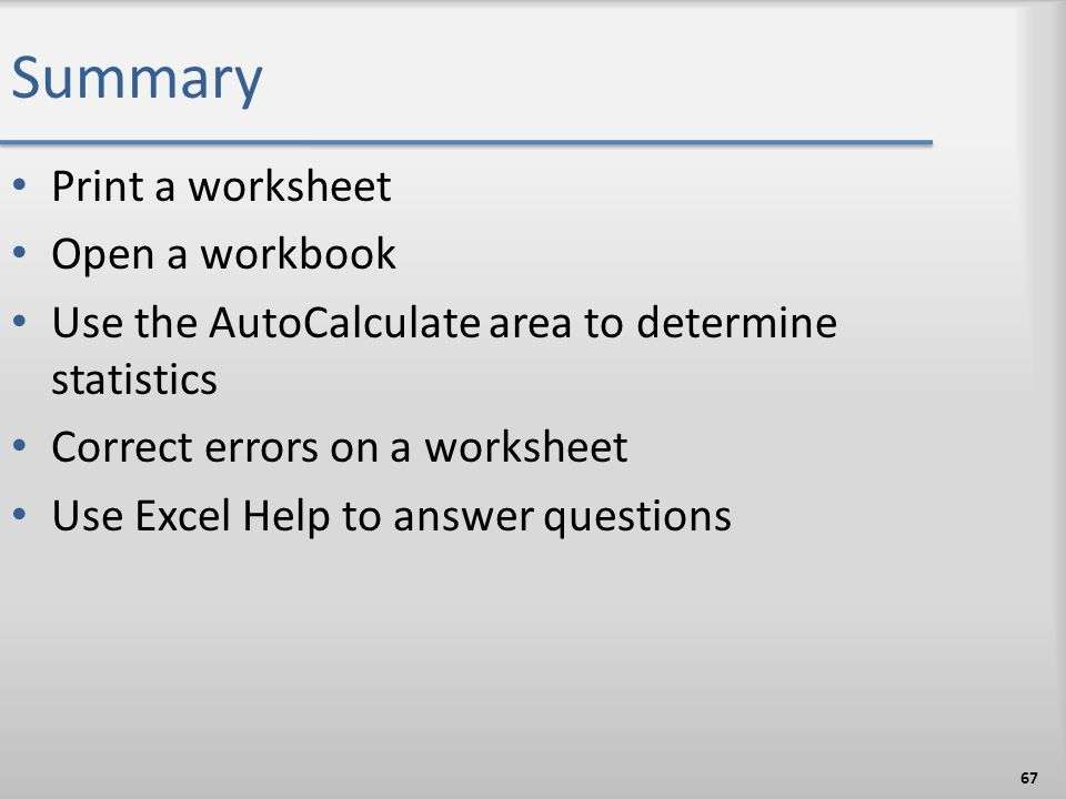Summary Print a worksheet Open a workbook