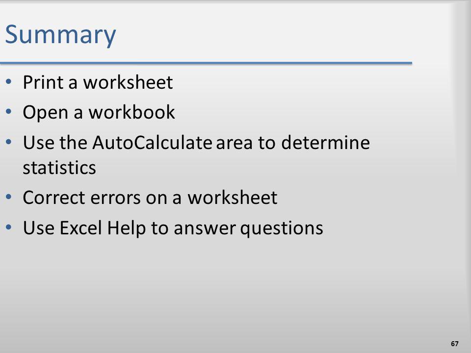 Summary Print a worksheet Open a workbook