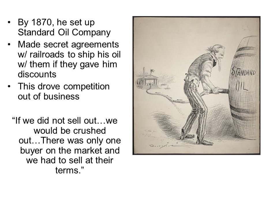 By 1870, he set up Standard Oil Company