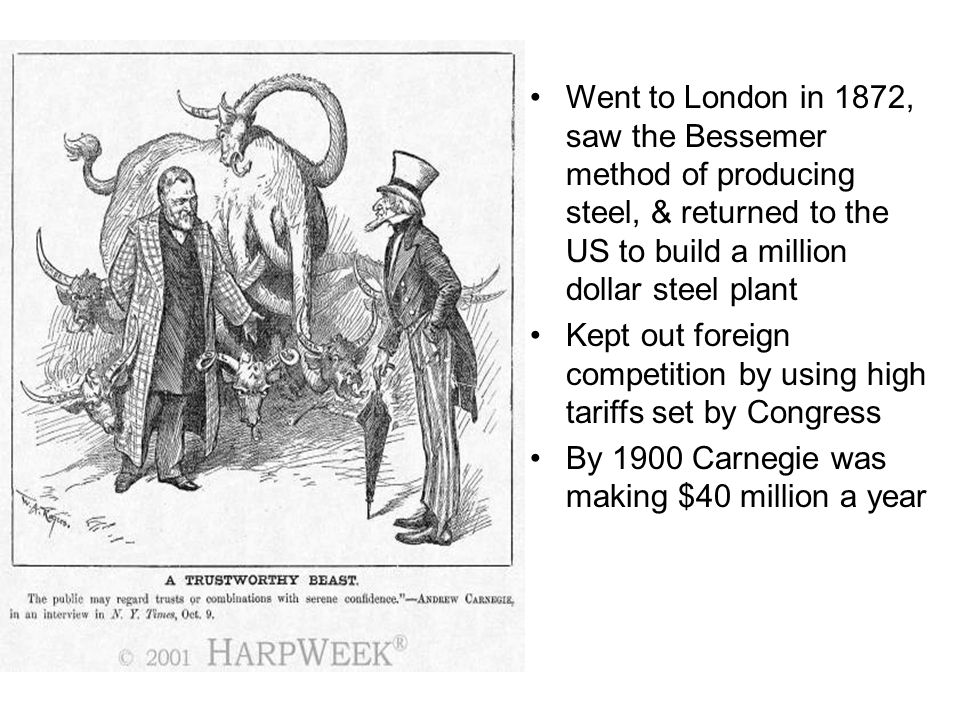 Went to London in 1872, saw the Bessemer method of producing steel, & returned to the US to build a million dollar steel plant