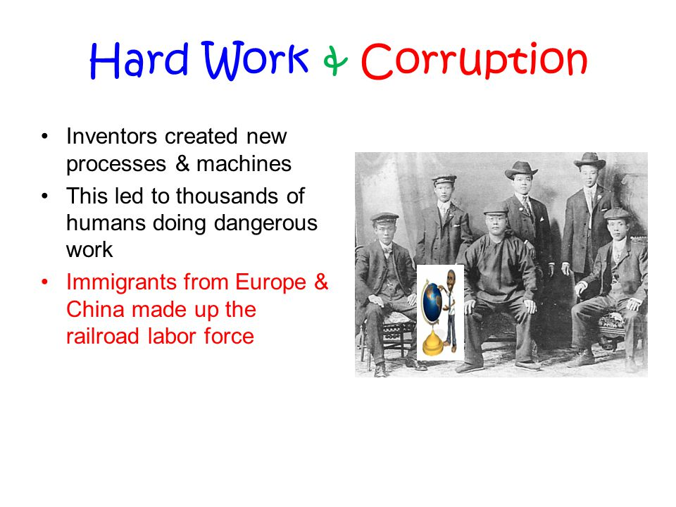 Hard Work & Corruption Inventors created new processes & machines
