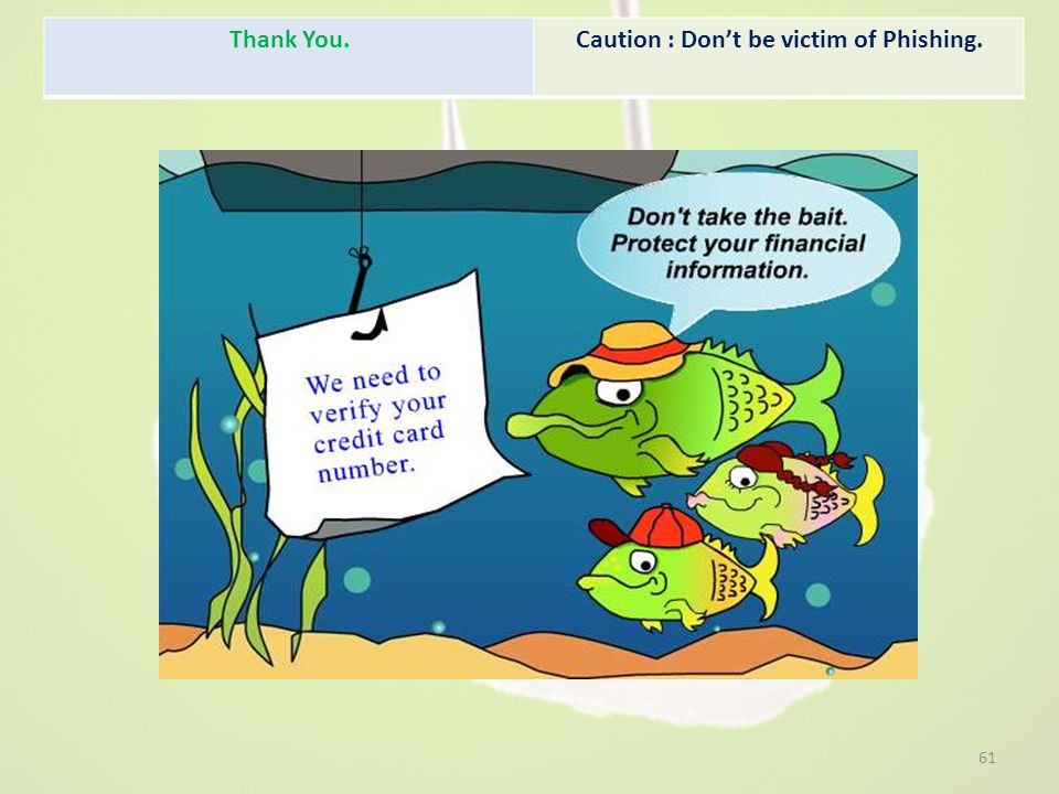 Caution : Don't be victim of Phishing.
