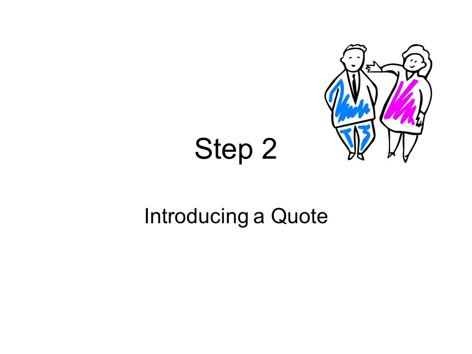 Step 2 Introducing a Quote
