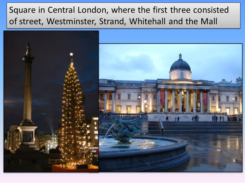 Square in Central London, where the first three consisted of street, Westminster, Strand, Whitehall and the Mall