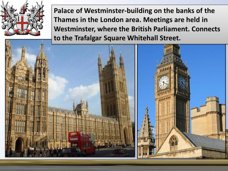 Palace of Westminster-building on the banks of the Thames in the London area.