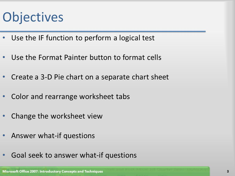 Objectives Use the IF function to perform a logical test