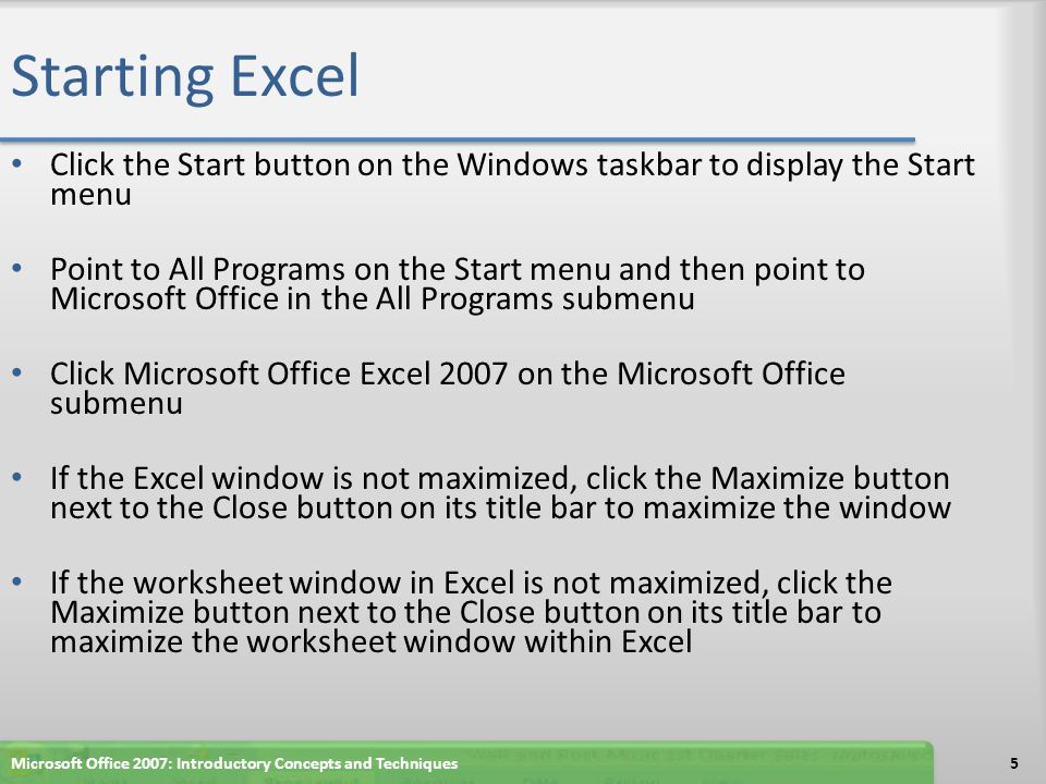 Starting Excel Click the Start button on the Windows taskbar to display the Start menu.