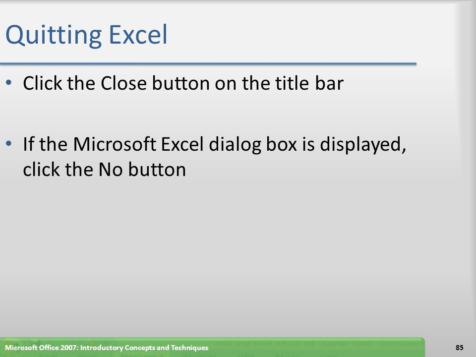 Quitting Excel Click the Close button on the title bar