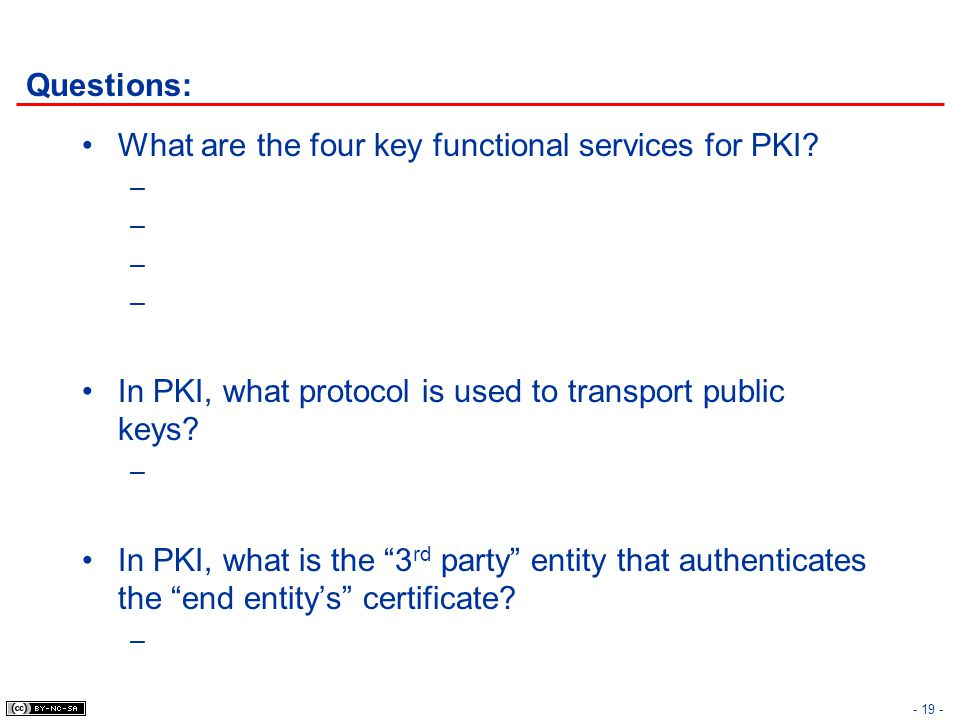 Questions: What are the four key functional services for PKI In PKI, what protocol is used to transport public keys