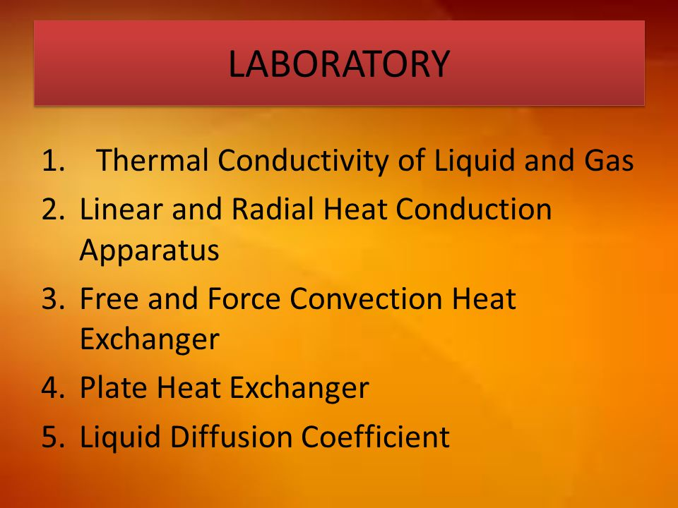 LABORATORY Thermal Conductivity of Liquid and Gas