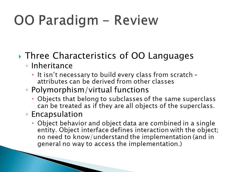 OO Paradigm - Review Three Characteristics of OO Languages Inheritance