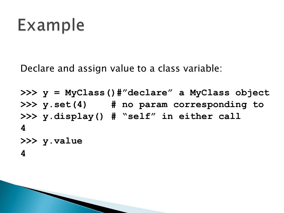 Example Declare and assign value to a class variable: