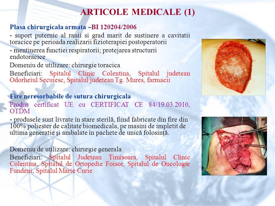 ARTICOLE MEDICALE (1) Plasa chirurgicala armata –BI 120204/2006