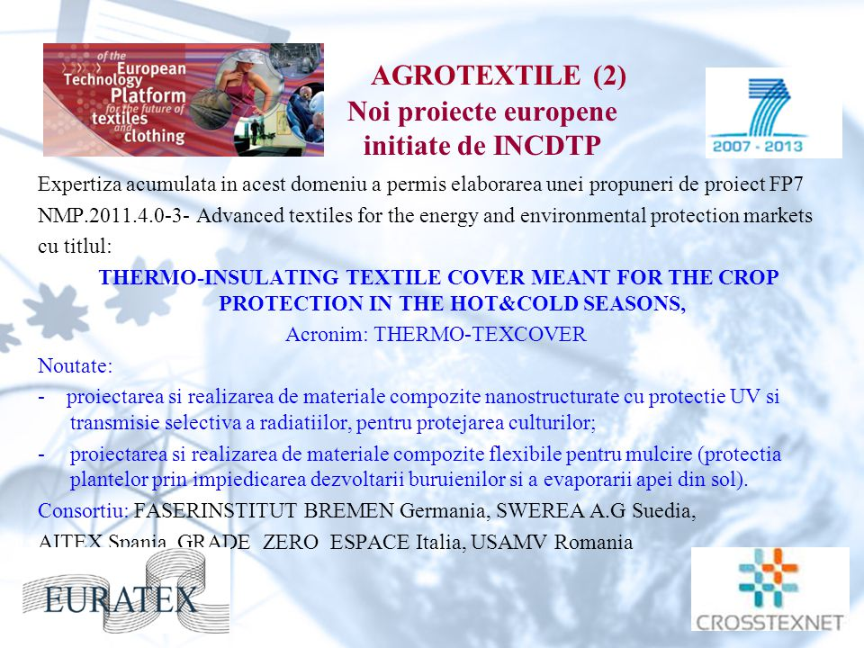 AGROTEXTILE (2) Noi proiecte europene initiate de INCDTP