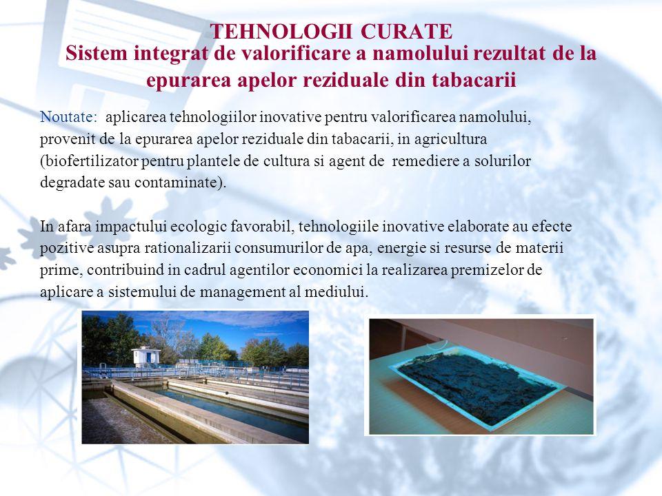 TEHNOLOGII CURATE Sistem integrat de valorificare a namolului rezultat de la epurarea apelor reziduale din tabacarii