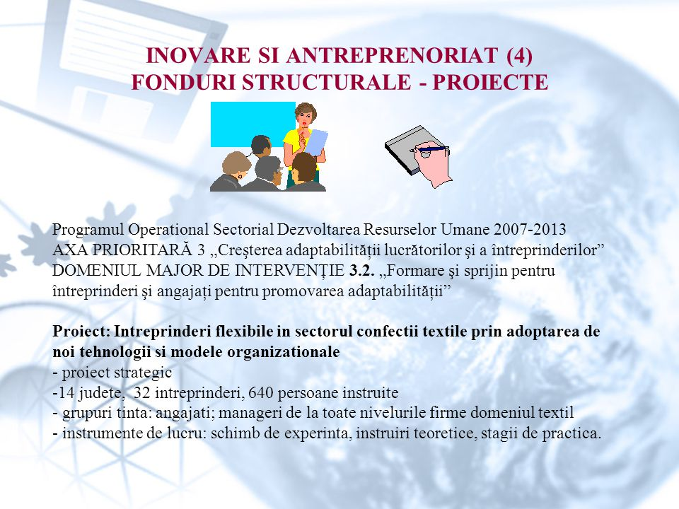 INOVARE SI ANTREPRENORIAT (4) FONDURI STRUCTURALE - PROIECTE