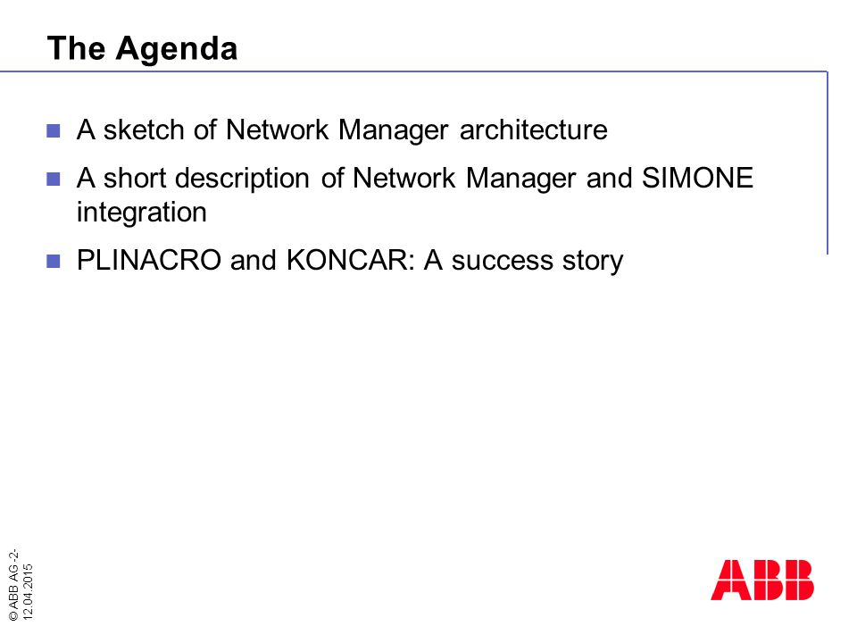 The Agenda A sketch of Network Manager architecture