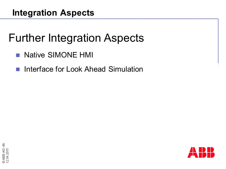Further Integration Aspects