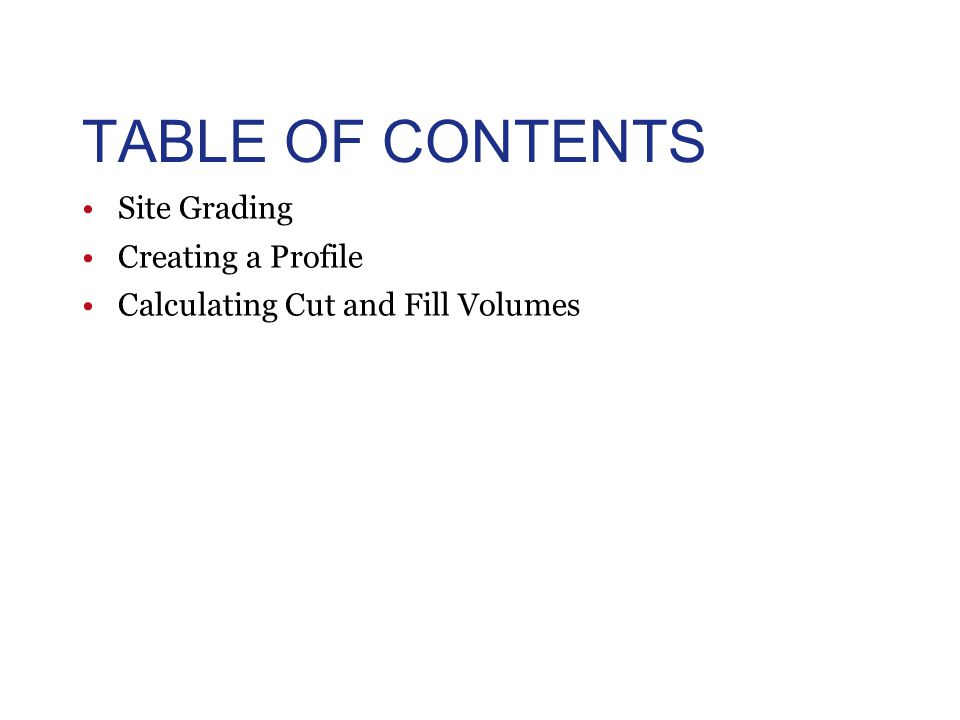 TABLE OF CONTENTS Site Grading Creating a Profile