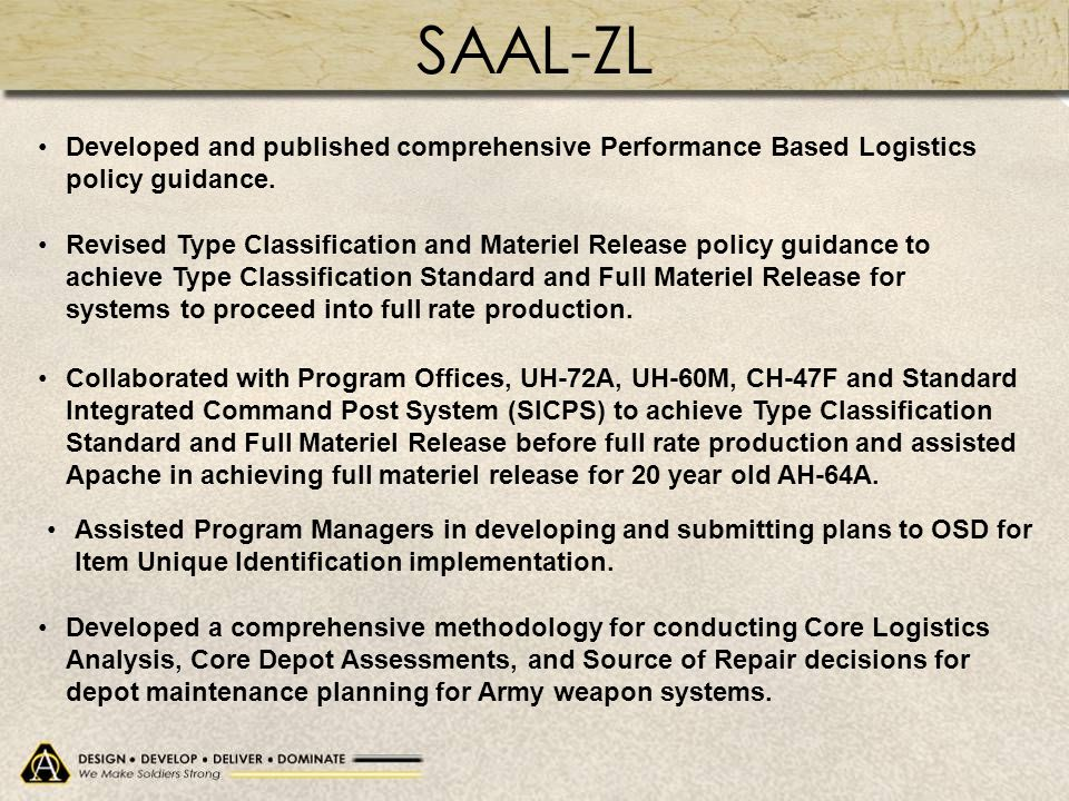 SAAL-ZL Developed and published comprehensive Performance Based Logistics policy guidance.