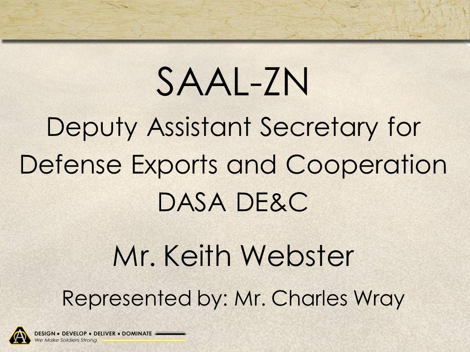 SAAL-ZN Mr. Keith Webster Deputy Assistant Secretary for