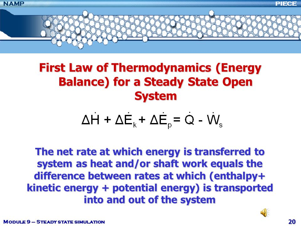 First Law of Thermodynamics (Energy Balance) for a Steady State Open System