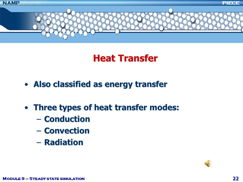 Heat Transfer Also classified as energy transfer