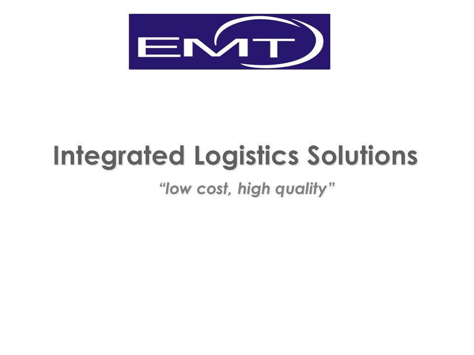 Integrated Logistics Solutions low cost, high quality