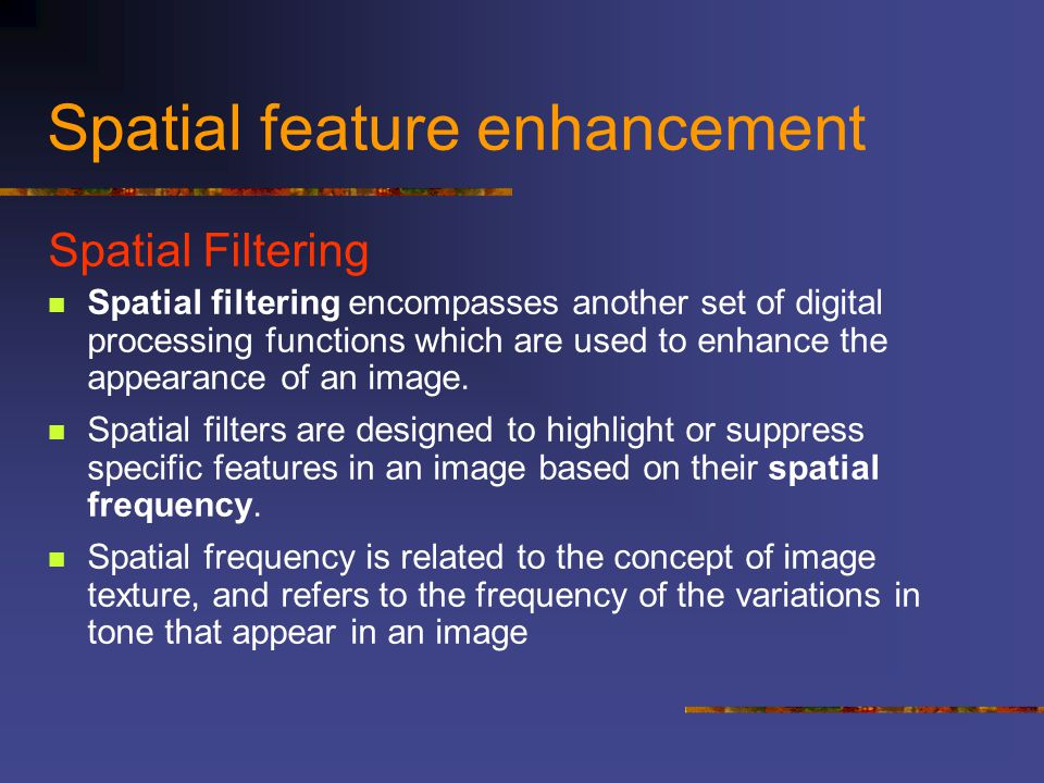 Spatial feature enhancement