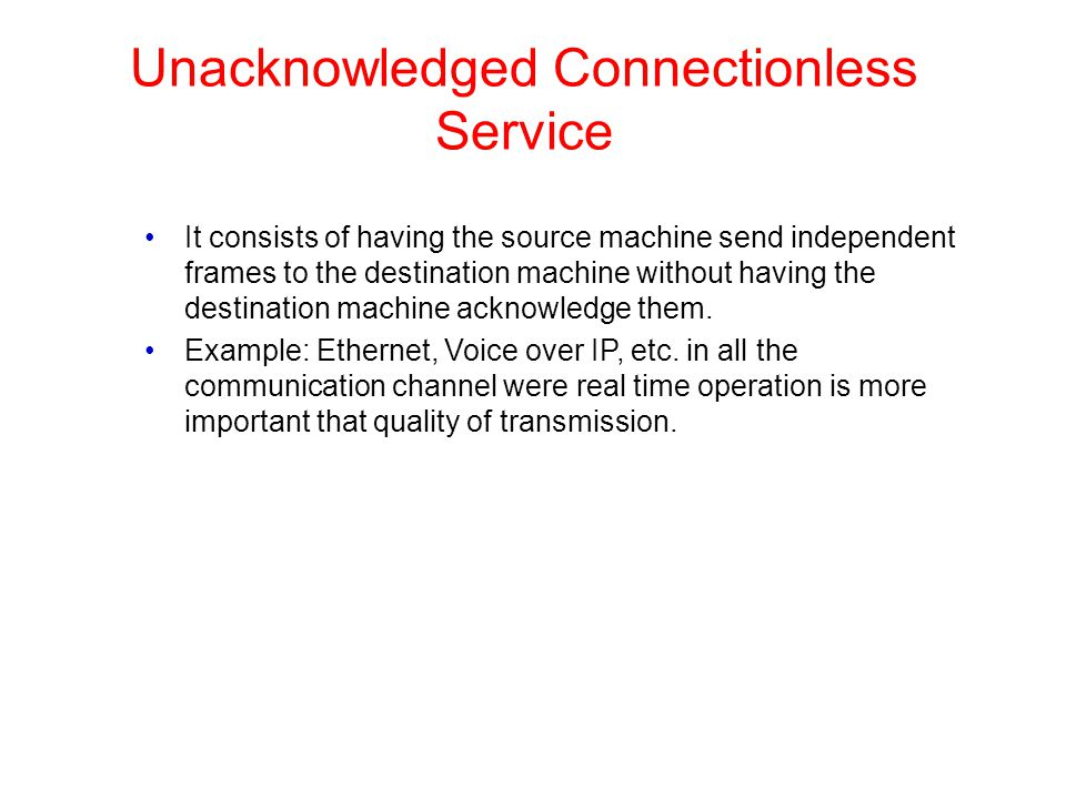 Unacknowledged Connectionless Service