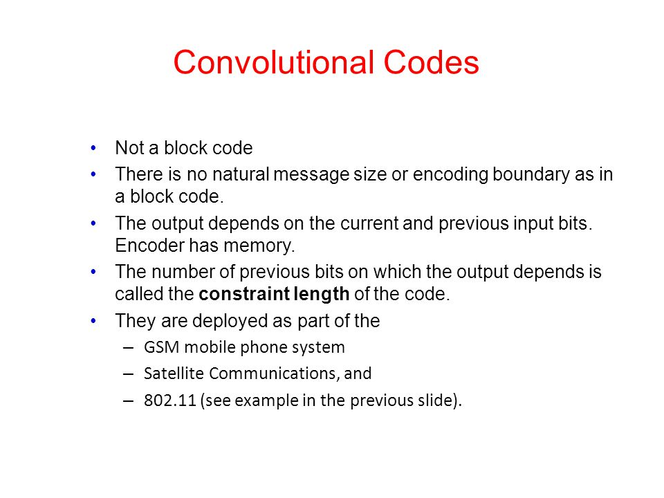 Convolutional Codes Not a block code