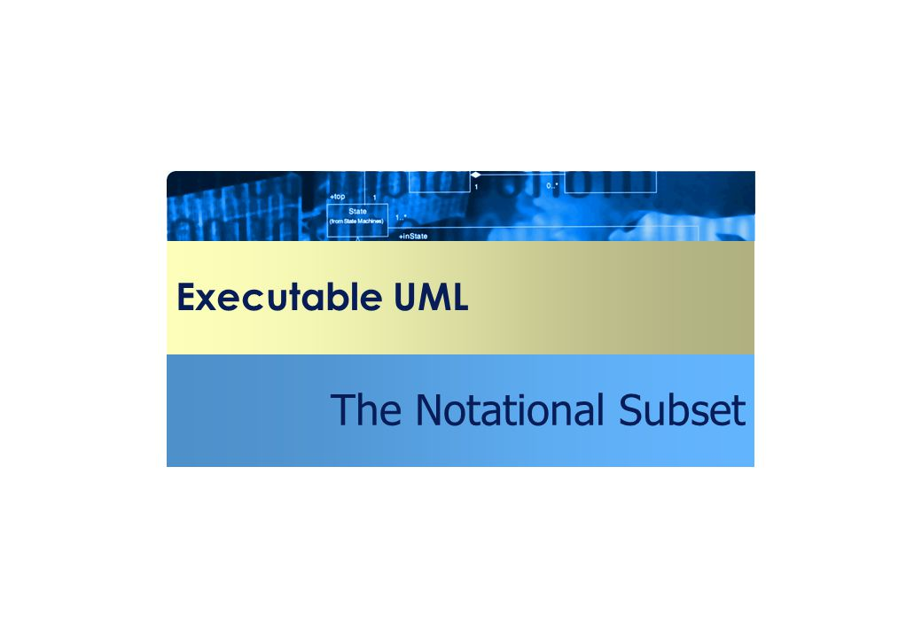 Executable UML The Notational Subset